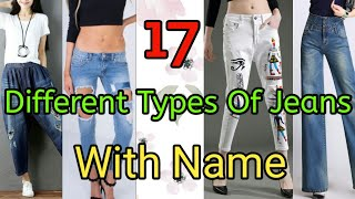 17 DIFFERENT TYPES OF JEANS || WITH NAME || WOMEN'S JEANS