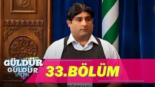 Güldür Güldür Show 33.Bölüm