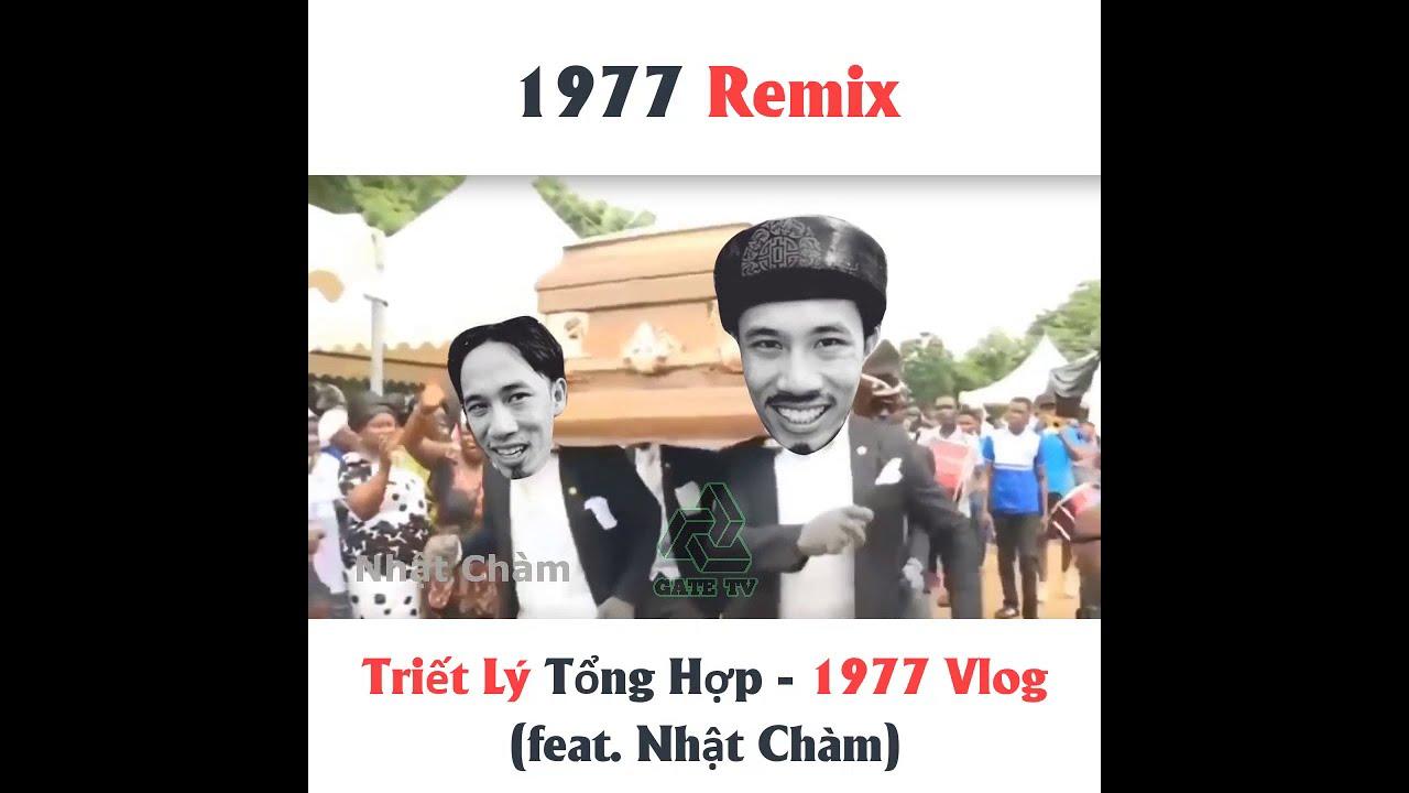 GATE - Triết Lý Tổng Hợp - 1977 Vlog (feat. Nhật Chàm) mix