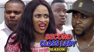SECOND CLASS LADY SEASON 1 - New Movie 2019 Latest Nigerian Nollywood Movie full HD