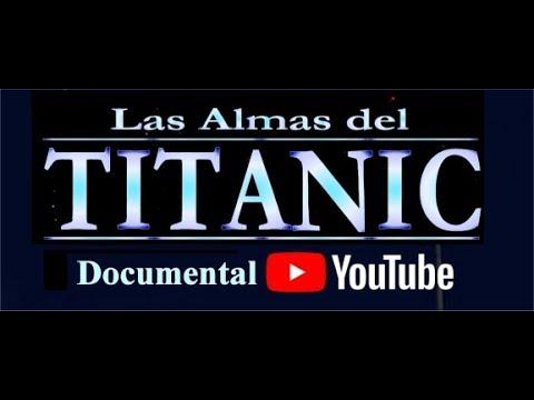 Las Almas del Titanic Documental |