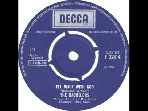 The Bachelors - I'll Walk With God