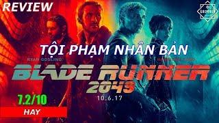Review phim Tội Phạm Nhân Bản 2049 (Blade Runner 2049): sướng nhưng quá dài - Khen Phim