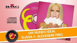 Um Mundo Ideal  (part.  esp.  Alexandre Pires) - Eliana