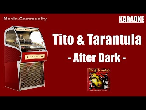 Karaoke - Tito & Tarantula - After Dark