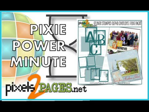 Pixie Power Minute - Introducing the Grunge Stamped Alpha Overlays