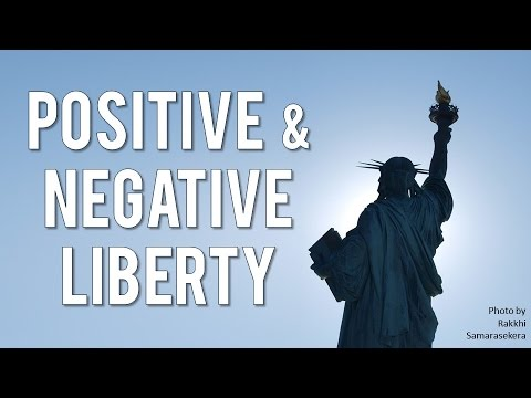 Positive and Negative Liberty (Isaiah Berlin - Two Concepts