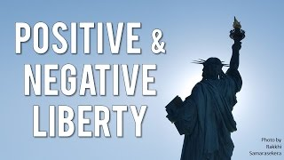 Positive and Negative Liberty (Isaiah Berlin - Two Concepts of Liberty)
