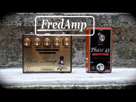 Fredamp Plexi Stomp  and Phase 45 demo