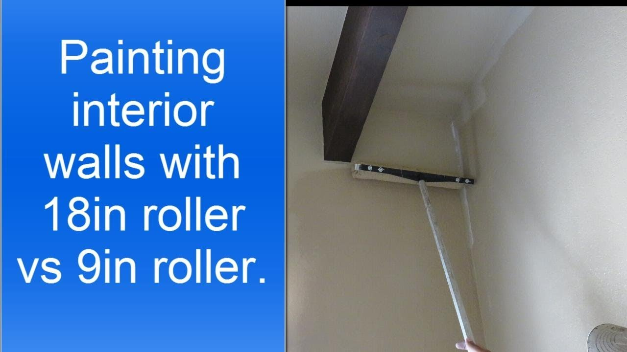 Painting Interior Walls Faster 18 Inch Paint Roller Vs 9 Inch Roller