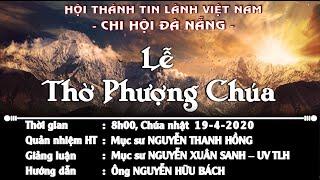 HTTL ĐÀ NẴNG - Chương trình thờ phượng Chúa - 19/04/2020