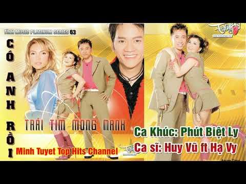Phút Biệt Ly - Huy Vũ, Hạ Vy   Album: Có Anh Rồi - Trái Tim Mong Manh (Tình Music Platinum Vol. 63)
