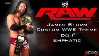 "WWE [HD] : James Storm Custom WWE Theme - ""Do I"" by Emphatic + [Download]"