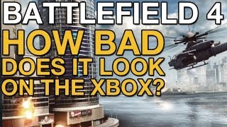 Battlefield 4: How bad does it look on the Xbox? - VideoGamer