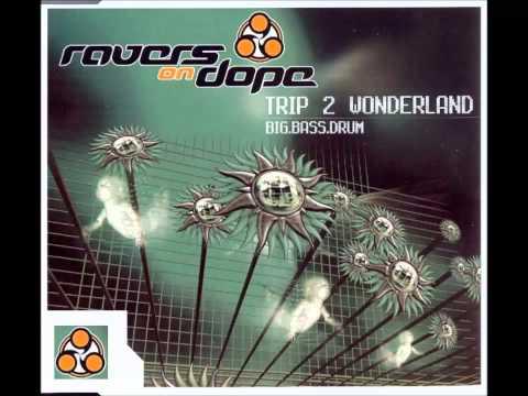 Ravers On Dope- Trip 2 Wonderland