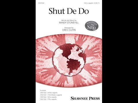 Shut De Do (SSA) - Arranged by Greg Gilpin