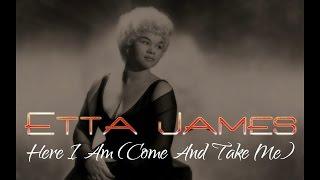 Etta James - Here I Am (Come And Take Me) (SR)