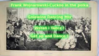 Frank Wojnarowski Cuckoo In The Polka