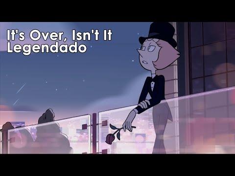 Steven Universe | It's over, Isn't it (Legendado)