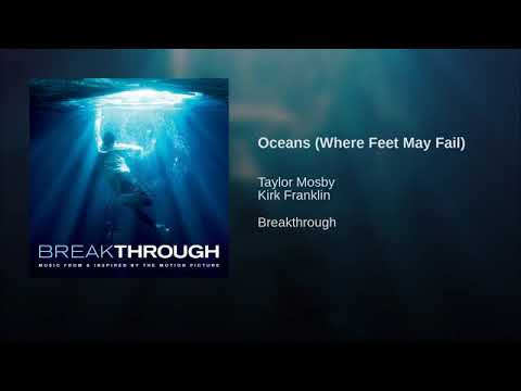 Oceans( Where Feet May Fall)  Breakthrough Soundtrack