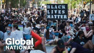 Global National: June 20, 2020   Protests against anti-Black racism continue in Canada