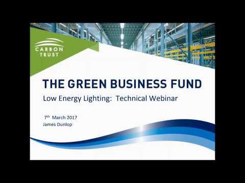 Low Energy Lighting - Green Business Fund Technology Webinar