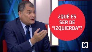 Rafael Correa, expresidente de Ecuador, sobre el socialismo de siglo XXI - Es la hora de opinar