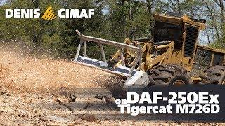 DAF-250Ex - Tigercat M726D - DENISCIMAF.com - Industrials Mulchers