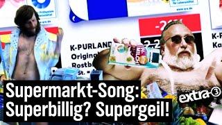 Supermarkt-Song: Superbillig? Supergeil!