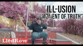iLL-USiON - Moment Of Truth (Prod. Cxdy) [Music Video]