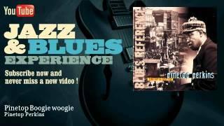 Pinetop Perkins - Pinetop Boogie woogie - JazzAndBluesExperience
