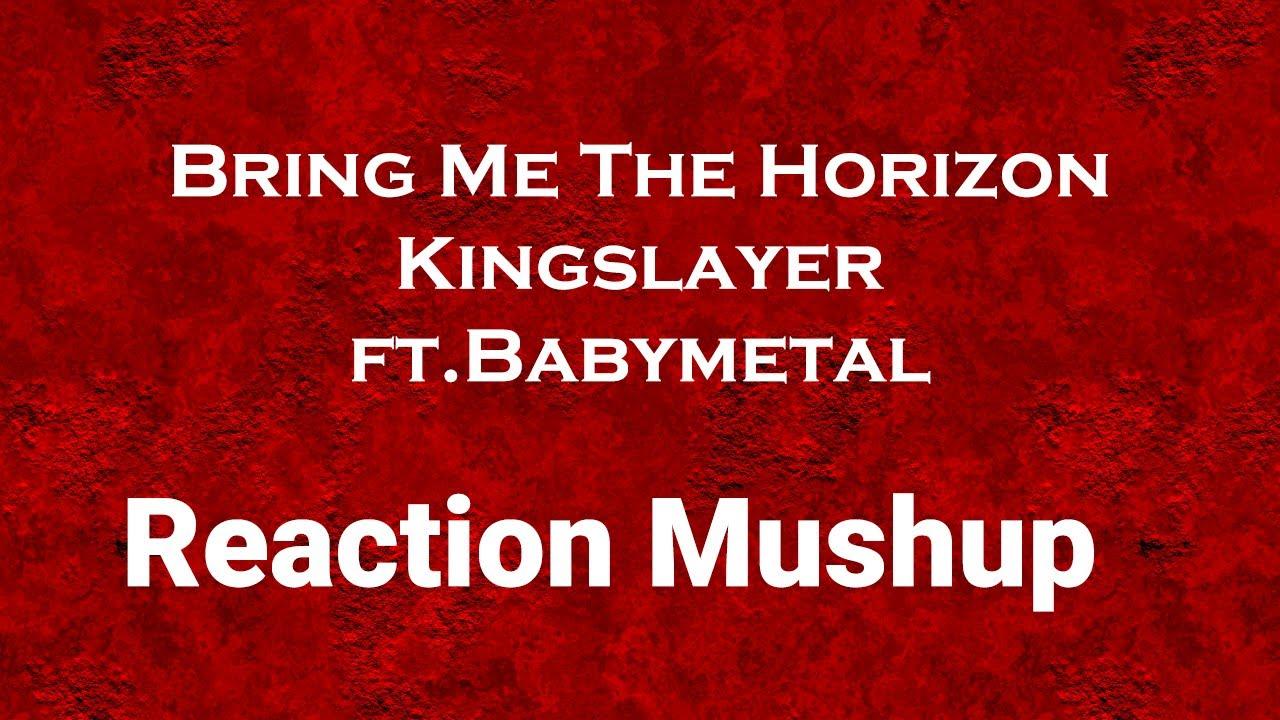 Bring Me The Horizon - Kingslayer ft. BABYMETALリアクション一時停止しない人まとめ without pausing the video Mashup