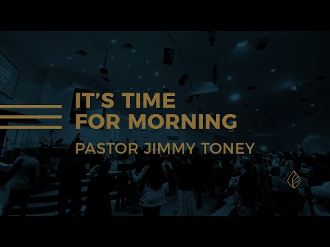 It's Time For Morning / Pastor Jimmy Toney