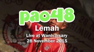 PAO48 - Lemah (Live at Waniv3rsary)