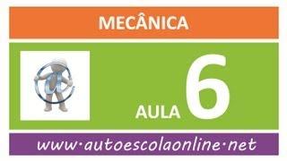 AULA 106 MECÂNICA - CURSO DE LEGISLAÇÃO DE TRÂNSITO EM AUTO ESCOLA E SIMULADO DO DETRAN