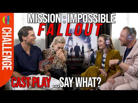Mission Impossible: Fallout cast play SAY WHAT!?
