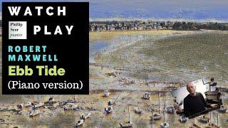 Robert Maxwell: EbbTide (piano solo version)
