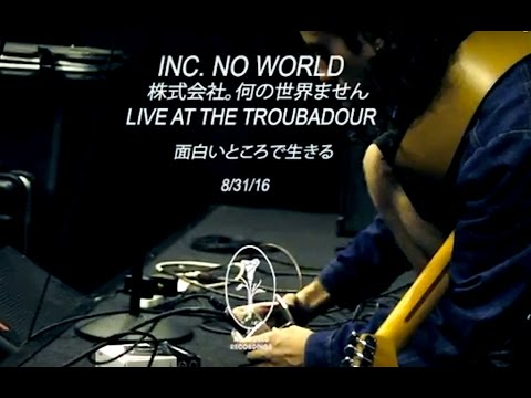 inc. no world - LIVE AT THE TROUBADOUR