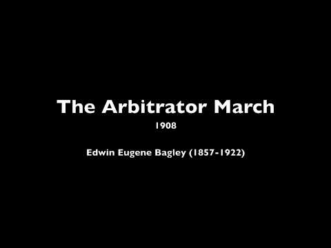The Arbitrator March, E.E. Bagley