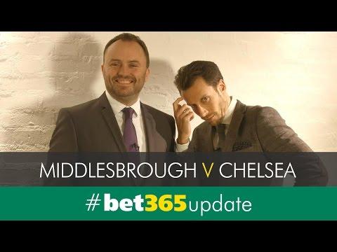 Middlesbrough v Cheslea Sunday 20th November #bet365update