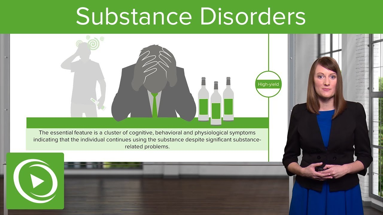 Substance Disorders – Psychiatry | Lecturio