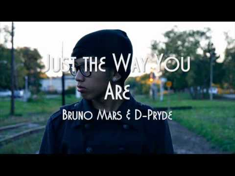 Just the Way You Are - D-Pryde