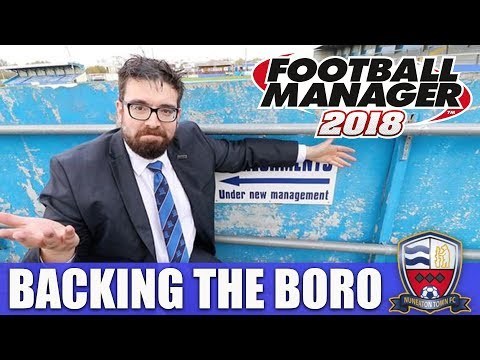 Backing the Boro FM18 Preview | Nuneaton Town | Football Manager 2018 Let's Play