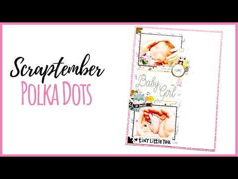Scraptember ~ Polka Dots | 9x12 Baby Layout | Guests: Brianna Lepper & Melly Art