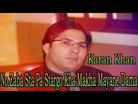 Karan Khan - No Zaba Sta Pa Stargo Kha Makha Mayane Dama