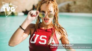 Three Dog Night - One Is The Loneliest Number (BOWNZ Remix)