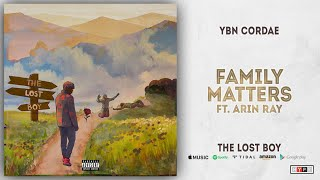 YBN Cordae - Family Matters Ft. Arin Ray (The Lost Boy)
