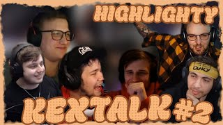 KEXTALK #2 HIGHLIGHTY ZE STREAMU! - Kex Crew
