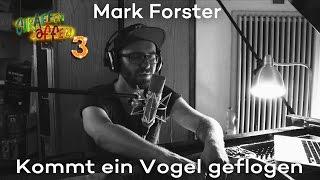 Giraffenaffen 3: Mark Forster - Kommt ein Vogel geflogen