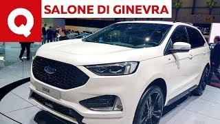 Ford Edge restyling: ora è più cattiva e tecnologica @ Salone di Ginevra 2018